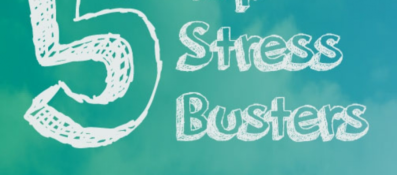 Download your eBook – The 5 Top STRESS BUSTERS